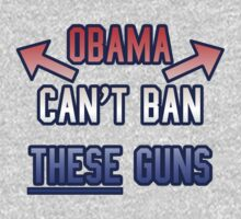 Funny - Obama Can't Ban These Guns by robotface