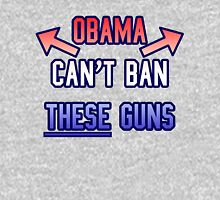 Funny - Obama Can't Ban These Guns Unisex T-Shirt