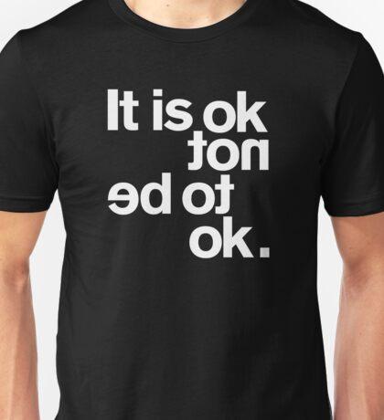 IT IS OK NOT Unisex T-Shirt
