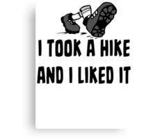 I Took A Hike And I Liked It - Funny Hiking T Shirt Canvas Print