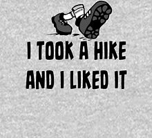 I Took A Hike And I Liked It - Funny Hiking T Shirt Unisex T-Shirt