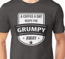 A coffee a day keeps the grumpy away Unisex T-Shirt