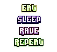 (BESTSELLER) Eat Sleep Rave Repeat Photographic Print
