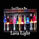 Let There be Lava Light by Nadya Johnson