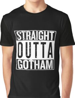 Straight Outta Gotham Graphic T-Shirt