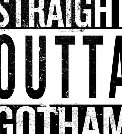 Straight Outta Gotham Sticker