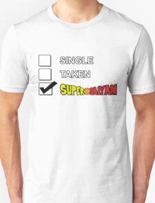 Single? Taken? Super Saiyan  T-Shirt