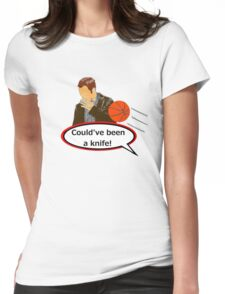 Could've Been a Knife! Womens Fitted T-Shirt