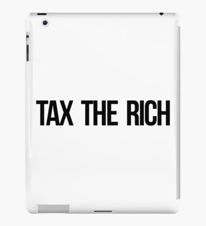 Tax The Rich iPad Case/Skin