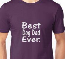 Best Dog Dad Ever Unisex T-Shirt