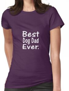 Best Dog Dad Ever Womens Fitted T-Shirt