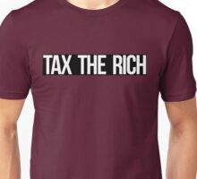 Tax The Rich (white on black) Unisex T-Shirt