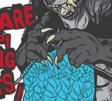Beware of Knitting Beasts - light fabric Sticker