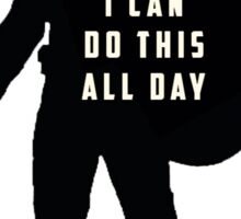 I can do this all day Sticker