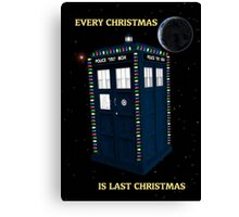Every Christmas Is Last Christmas Doctor Who Canvas Print