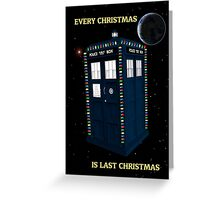 Every Christmas Is Last Christmas Doctor Who Greeting Card
