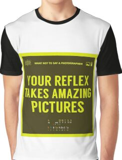 What NOT to Say to a Photographer Graphic T-Shirt