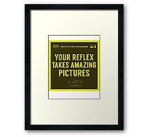 What NOT to Say to a Photographer Framed Print
