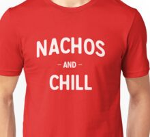 Nachos and Chill Unisex T-Shirt