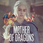 Mother of Dragons x Pokemon by whaleofatime