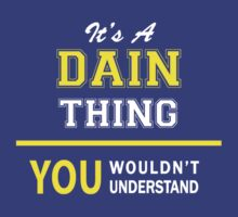 It's A DAIN thing, you wouldn't understand !! by satro