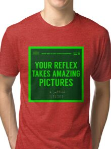 What NOT to Say to a Photographer Tri-blend T-Shirt