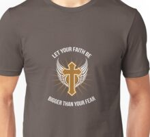 Let Your Faith Be Bigger Than Your Fear Unisex T-Shirt