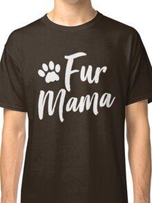 Fur Mama Classic T-Shirt