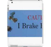 I brake for Birds iPad Case/Skin