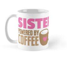 Sister powered by coffee Mug