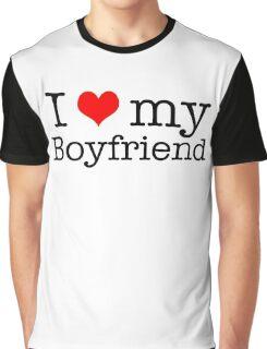 i Love My boyfriend Graphic T-Shirt