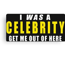 I Was A Celebrity Get Me Out Of Here Canvas Print
