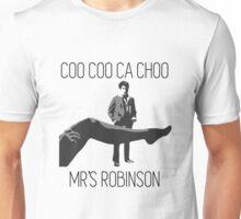 Coo Coo Cachoo Mr's Robinson Unisex T-Shirt