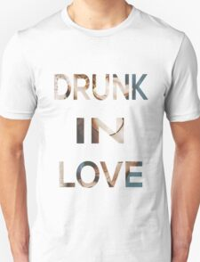 Drunk In Love Unisex T-Shirt