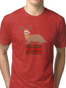 All Of The Otter Reindeer - Cute Funny Holiday Design Tri-blend T-Shirt