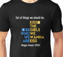 Life's too short • Maggie Sawyer #2 Unisex T-Shirt