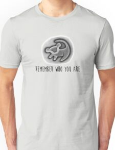 Remember Who You Are - The Lion King Unisex T-Shirt