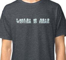 Winter Is Here T-Shirt Classic T-Shirt