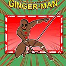 Ginger-Man! by CheezyStudios