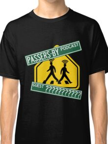 Passers-by Podcast Merchandise! Classic T-Shirt