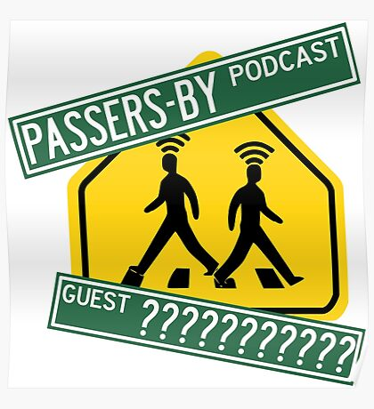 Passers-by Podcast Merchandise! Poster