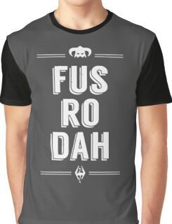 Fus Ro Dah! Graphic T-Shirt
