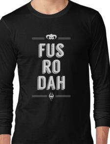 Fus Ro Dah! Long Sleeve T-Shirt