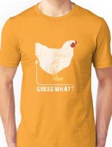 Guess What? Chicken Butt!! T-Shirt Unisex T-Shirt