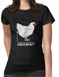 Guess What? Chicken Butt!! T-Shirt Womens Fitted T-Shirt