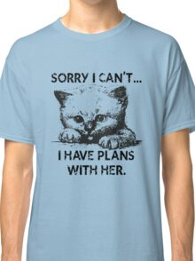 Plans With My Kitten T-Shirt Classic T-Shirt