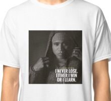 """EITHER I WIN OR I LEARN"" Classic T-Shirt"