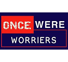 Once Were Worriers! Photographic Print