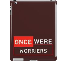 Once Were Worriers! iPad Case/Skin