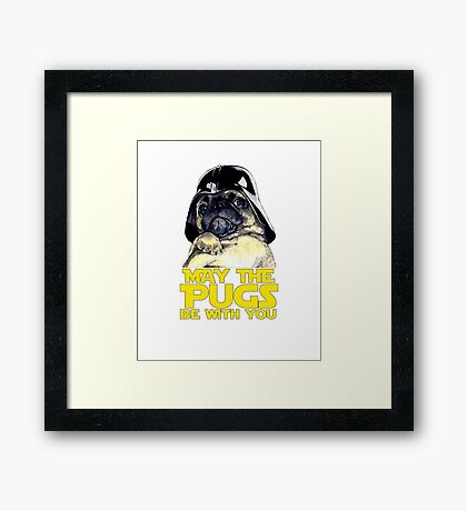 Funny Star Wars May The Pugs Be With You Framed Print
